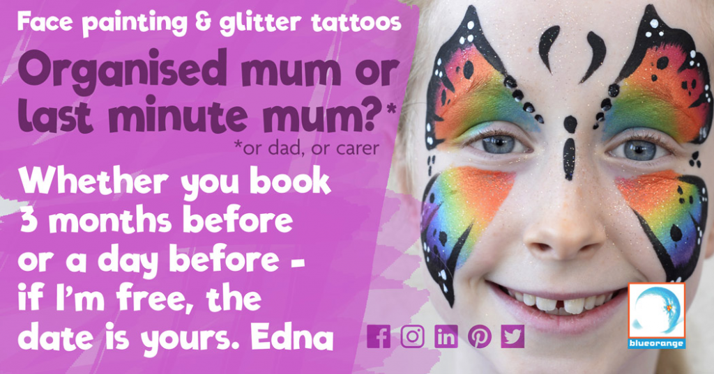 Book us for face painting & glitter tattoos – whether you're an organised mum or last minute mum